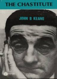 The Chastitute by J B Keane
