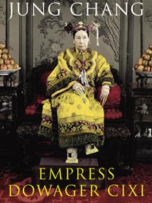 Jung Chang - Empress Dowager Cixi