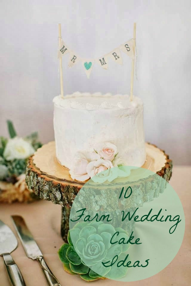 10 Farm Wedding Cake Ideas