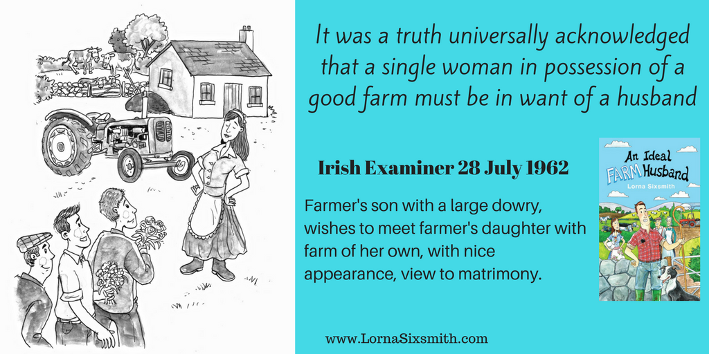It was a truth universally acknowledged that a single woman in possession of a good farm must be in want of a husband