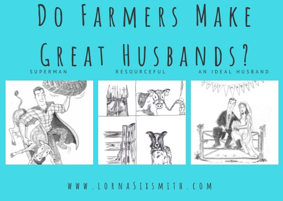 10 Reasons Why Farmers Make Great Husbands - Lorna Sixsmith